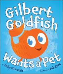 Gilbert Goldfish Wants A Pet.jpg